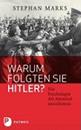 Warum folgten sie Hitler? Die Psychologie des Nationalsozialismus
